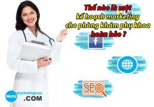lập kế hoạch marketing cho phòng khám phụ khoa