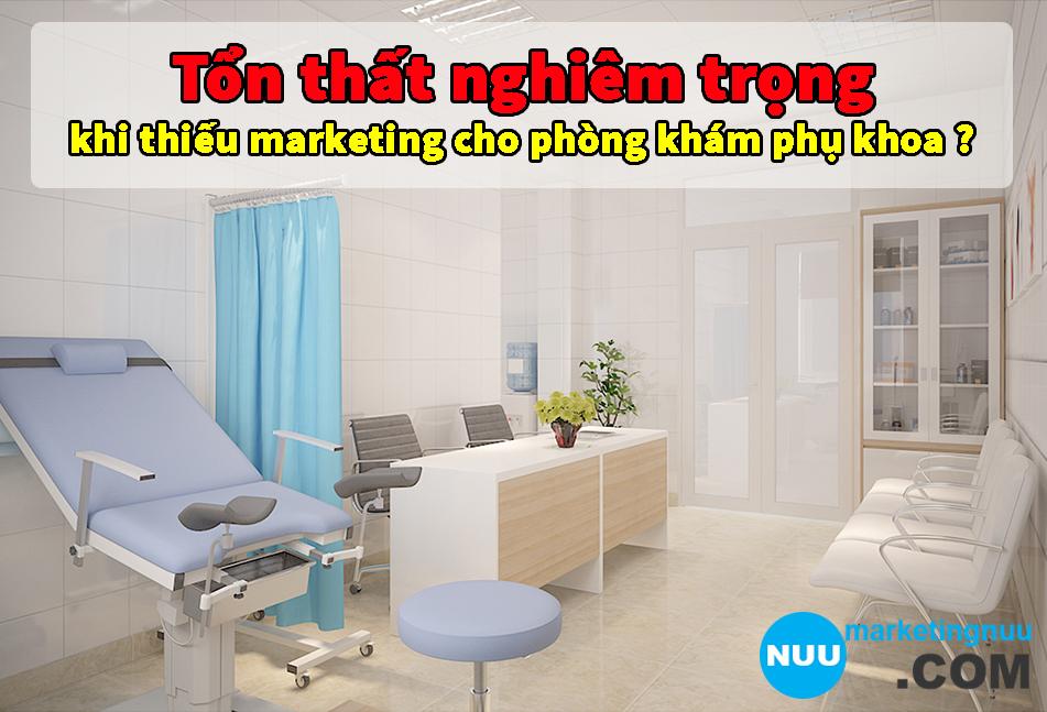 Tổn thất nghiêm trọngkhi thiếu marketing cho phòng khám phụ khoa ?